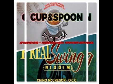 Cup Spoon Riddim Real Swing Riddim Mix Nov 2017 Nanaclarke