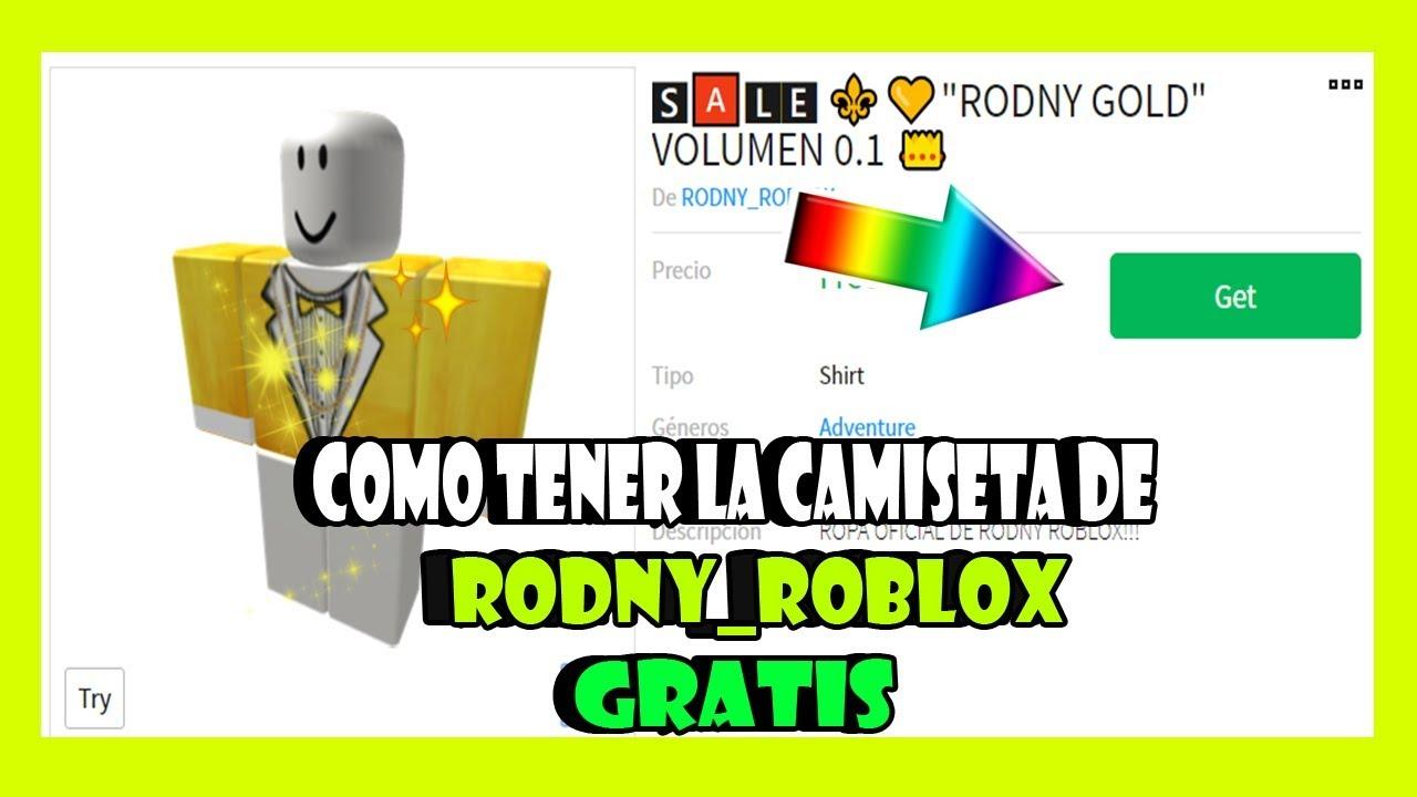 Como Tener La Camiseta De Rodny Roblox Gratis Roblox