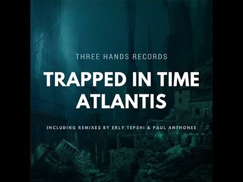 Trapped In Time - Atlantis • (Paul...
