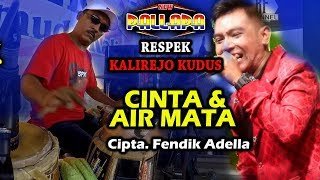 CINTA DAN AIR MATA - GERRY Version (Cipta. Fendik Adella) New Pallapa RESPEK Kudus Cak Met