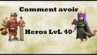 COMMENT AVOIR HÉROS LVL 40 | Astuces - Clash Of Clans