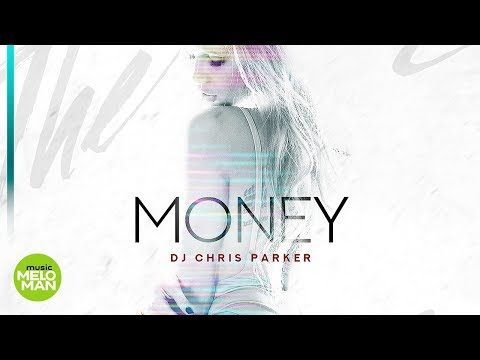 DJ Chris Parker - Money