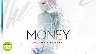 DJ Chris Parker Money Official Audio 2018