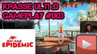 Krasse Ulti :D || ★Lets Play: Dead Island Epidemic Gameplay #003 [German / Deutsch HD]