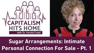 Capitalism Hits Home: Sugar Arrangements: Intimate Personal Connection For Sale - Part 1