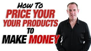 How To Price Your Online Products To Make You Money