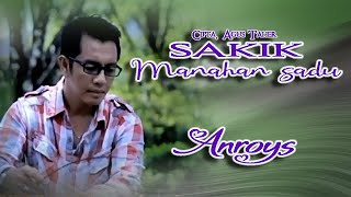 Video Anroys - Sakik Manahan Sadu download MP3, 3GP, MP4, WEBM, AVI, FLV Juni 2018
