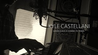 Kyle Castellani - Santa Claus Is Coming To Town (live/cover)