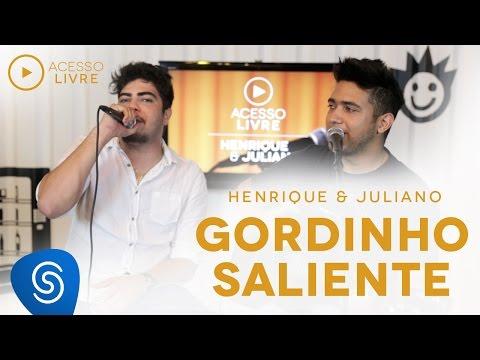 Henrique & Juliano - Gordinho Saliente (Acesso Livre)