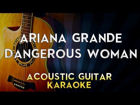 Ariana Grande - Dangerous Woman | Acoustic Guitar Karaoke Instrumental Lyrics Cover