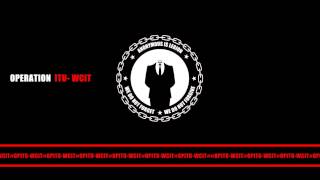 ANONYMOUS - OPERATION  ITU- WCIT