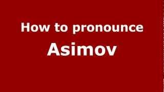 how to pronounce asimov pronouncenames com