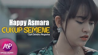 Happy Asmara - Cukup Semene (Official Music Video)