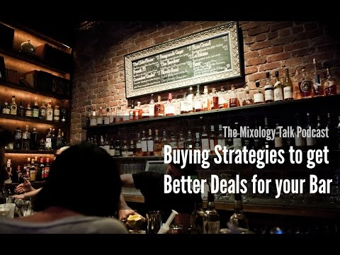 Buying Strategies to get Better Deals for your Bar - Mixology Talk Podcast (Audio)