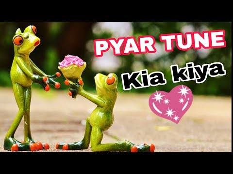 PYAR TUNE Kya kiya| LOVE WhatsApp Status video | Cute Love Status