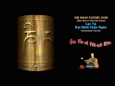 Om Mani Padme Hum- Luc Tu Dai Minh Chan Ngon - niem 108 bien Video - Vietnamese version.flv