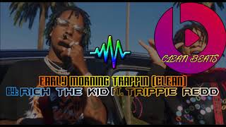 Download Early Morning Trappin (Clean) - Rich the Kid ft. Trippie Redd MP3 song and Music Video