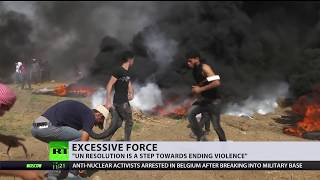 'Excessive use of force': UN blames Israel for Gaza violence