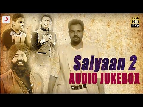 Saiyaan 2- Album Audio Jukebox | Sabar Koti , KS Makhan , Master Saleem ,Kaler Kanth