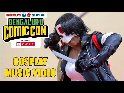 Bangalore Comic Con 2017 - Cosplay Music Video