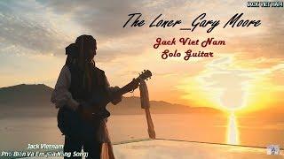 """Nếu đang """"Buồn"""", không nên nghe bài này-""""The loner""""- Gary moore Cover by Jack Việt Nam by Iphone"""