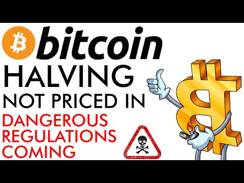 Bitcoin Halving Not Priced In! Dangerous Crypto Regulation Coming