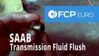 Saab Transmission Fluid Flush (9-5 Arc) FCP Euro