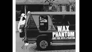 Wax Phantom - See-Thru