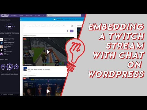 How To Embed A Twitch Stream With Chat Onto A Wordpress Website