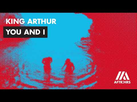King Arthur - You And I (Official Audio)
