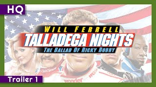 Talladega Nights: The Ballad Of Ricky Bobby (2006) Trailer 1
