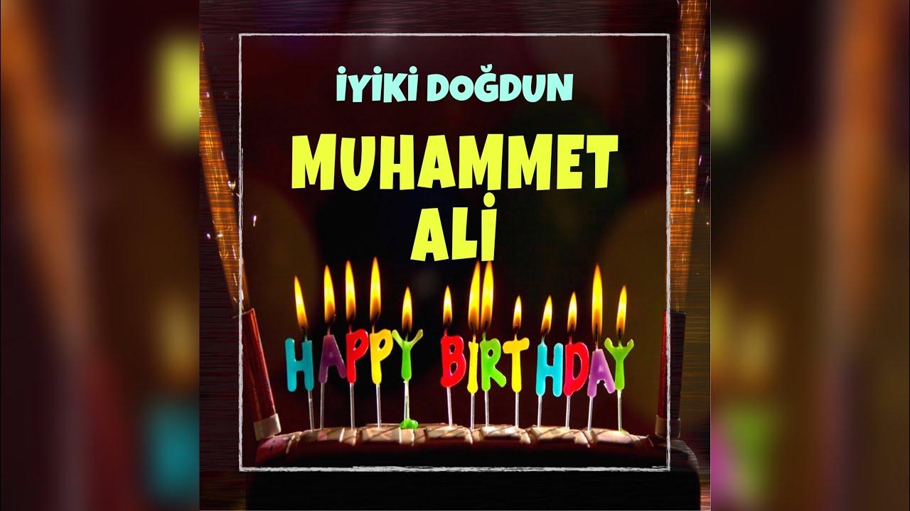 İyi ki doğdun MUHAMMET ALİ İsimli Doğum Günü Kutlama Şarkısı