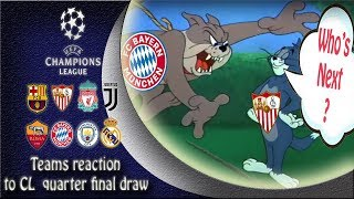 Teams Reaction to Champions League quarter final Draw parody HD