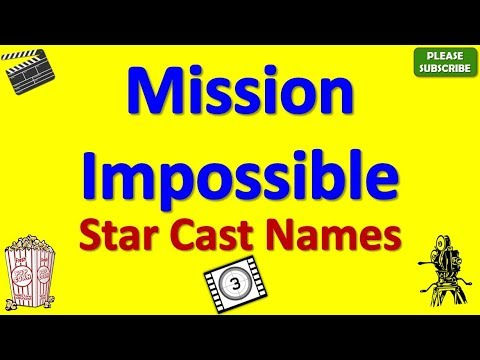 Mission Impossible Star Cast, Actor, Actress and Director Name