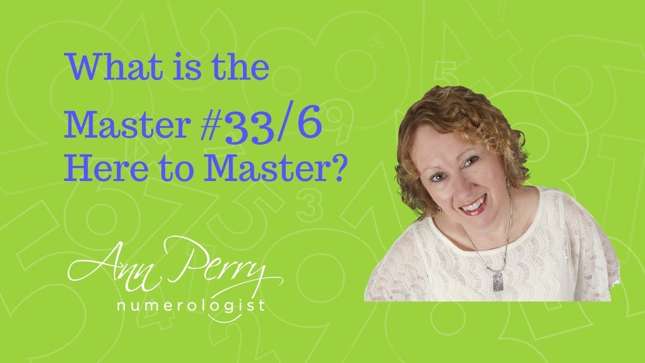 Numerology - What is the Master Number 33/6 Here to Master?