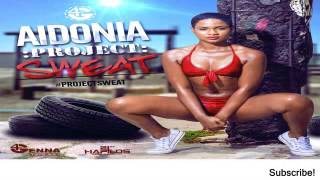 Aidonia - U Alone (Explicit) [Project Sweat] - September 2015