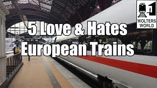 Europe by Train – 5 Things You Will Love & Hate About European Train Travel