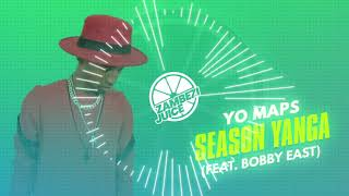 yo-maps---season-yanga-feat-bobby-east-zambezi-juice