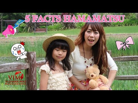 VIM COLLAB#2| 5 FAKTA KOTA PARA VIM-ers|HAMAMATSU JAPAN