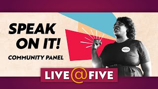 Speak On It! Community Panel