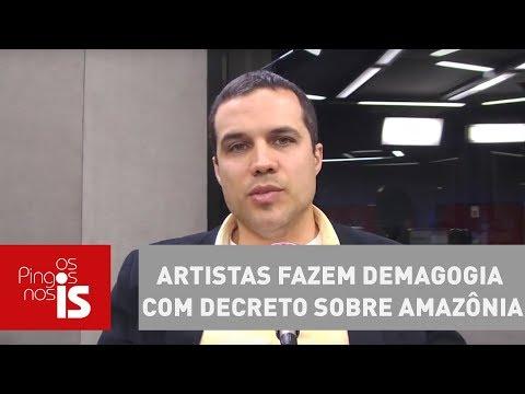 Felipe Moura Brasil: Artistas Fazem Demagogia Com Decreto Sobre Amazônia