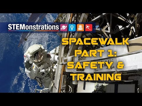 STEMonstrations: Spacewalk Part 1: Safety and Training