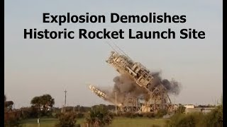 Explosion Demolishes Historic Rocket Launch Site