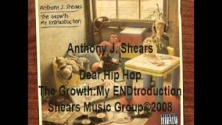 ANTHONY J. SHEARS - DEAR HIP HOP FEATURING APRIL 12TH