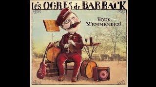 Les Ogres de Barback [avec la fanfare Eyo