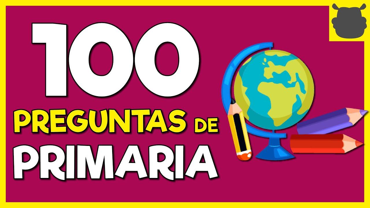 100 PREGUNTAS de PRIMARIA 😉😉 Prueba de Conocimientos Generales