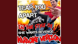 Tear You Apart (In the Style of She Wants Revenge) (Karaoke Version)