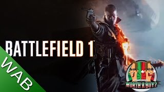 Battlefield 1 Review - Worthabuy?