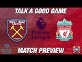 West ham utd v liverpool preview talk a good game mp3