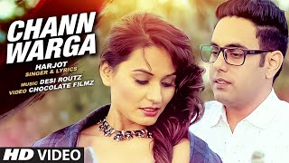 HARJOT : CHANN WARGA Video Song | DESI ROUTZ | Latest Punjabi Song 2016